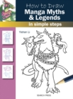 How to Draw: Manga Myths & Legends : In Simple Steps - Book