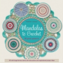Mandalas to Crochet : 30 Great Patterns - Book