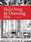 The Sketching & Drawing Bible : An Essential Reference for the Practising Artist - Book