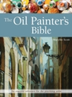 The Oil Painter's Bible : An Essential Reference for the Practising Artist - Book