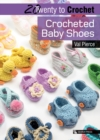 20 to Crochet: Crocheted Baby Shoes - Book