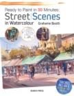 Ready to Paint in 30 Minutes: Street Scenes in Watercolour - Book