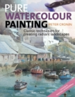 Pure Watercolour Painting : Classic Techniques for Creating Radiant Landscapes - Book