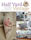 Half Yard (TM) Vintage : Sew 23 Gorgeous Accessories from Left-Over Pieces of Fabric - Book