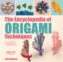 The Encyclopedia of Origami Techniques : The Complete, Fully Illustrated Guide to the Folded Paper Arts - Book