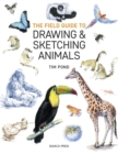 The Field Guide to Drawing & Sketching Animals - Book