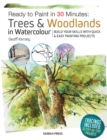 Ready to Paint in 30 Minutes: Trees & Woodlands in Watercolour : Build Your Skills with Quick & Easy Painting Projects - Book