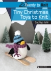 20 to Knit: Tiny Christmas Toys to Knit - Book