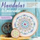 Mandalas to Embroider : Kaleidoscope Stitching in a Hoop - Book