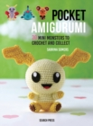 Pocket Amigurumi : 20 Mini Monsters to Crochet and Collect - Book