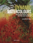 Dynamic Watercolours : An Exploration of Colour, Texture and Technique - Book