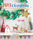 Paper Christmas : 16 Papercrafting Projects for the Festive Season - Book