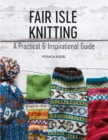 Fair Isle Knitting : A Practical & Inspirational Guide - Book