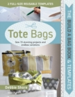 The Build a Bag Book: Tote Bags : Sew 15 Stunning Projects and Endless Variations - Book