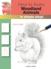 How to Draw: Woodland Animals : In Simple Steps - Book