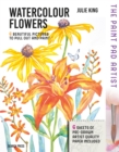 The Paint Pad Artist: Watercolour Flowers : 6 Beautiful Pictures to Pull out and Paint - Book