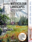 The Paint Pad Artist: Watercolour Landscapes : 6 Beautiful Pictures to Pull out and Paint - Book
