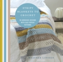 Stripy Blankets to Crochet : 20 Gorgeous Designs with Easy Repeat Patterns - Book