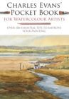 Charles Evans' Pocket Book for Watercolour Artists : Over 100 Essential Tips to Improve Your Painting - Book