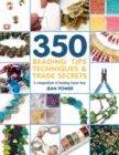 350+ Beading Tips, Techniques & Trade Secrets : A Compendium of Beading Know-How - Book