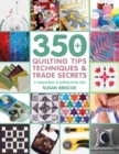 350+ Quilting Tips, Techniques & Trade Secrets : A Compendium of Quilting Know-How - Book