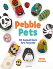 Pebble Pets : 50 Animal Rock Art Projects - Book