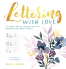 Lettering with Love : The Simple Art of Handwriting with Watercolour Embellishment - Book