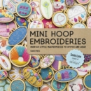 Mini Hoop Embroideries : Over 60 Little Masterpieces to Stitch and Wear - Book
