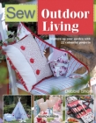 Sew Outdoor Living : Brighten Up Your Garden with 22 Colourful Projects - Book