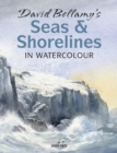David Bellamy's Seas & Shorelines in Watercolour - Book