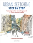 Urban Sketching Step by Step : Techniques for Creating Quick & Lively Urban Scenes - Book