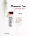 Woven Art : 15 Modern Weaving Projects for You and Your Home - Book