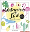 Watercolour with Love : 50 Modern Motifs to Paint in 5 Easy Steps - Book