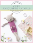 Cute Amigurumi Animals : 16 Adorable Creatures to Crochet - Book