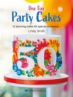 One-Tier Party Cakes : 12 Stunning Cakes for Special Occasions - Book
