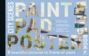 Paint Pad Poster Book: City Scenes : 5 Beautiful Pictures to Frame or Paint - Book