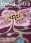Crewel Twists : Fresh Ideas for Jacobean Embroidery - Book