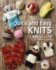 Quick and Easy Knits : 100 Little Knitting Projects to Make - Book