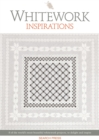 Whitework Inspirations : 8 of the World's Most Beautiful Whitework Projects, to Delight and Inspire - Book