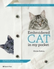 Embroidered Cat in My Pocket : Techniques and Projects for Cute Fashion Accessories - Book