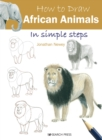 How to Draw: African Animals : In Simple Steps - Book