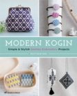 Modern Kogin : Simple & Stylish Sashiko Embroidery Projects - Book