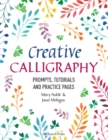 Creative Calligraphy : Prompts, Tutorials and Practice Pages - Book