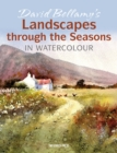 David Bellamy's Landscapes through the Seasons in Watercolour - Book