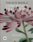 The Kew Book of Embroidered Flowers (Hardback Library edition) - Book
