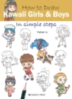 How to Draw: Kawaii Girls and Boys : In Simple Steps - Book