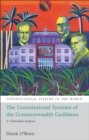 The Constitutional Systems of the Commonwealth Caribbean : A Contextual Analysis - eBook