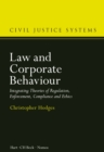 Law and Corporate Behaviour : Integrating Theories of Regulation, Enforcement, Compliance and Ethics - eBook