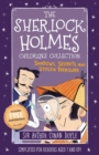 The Sherlock Holmes Children's Collection : Shadows, Secrets and Stolen Treasure - Book
