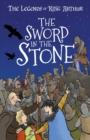 The Sword in the Stone : The Legends of King Arthur: Merlin, Magic, and Dragons - Book